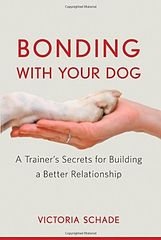 Victoria Schade - Bonding With Your Dog A Trainers Secrets for Building a Better Relatio.epub