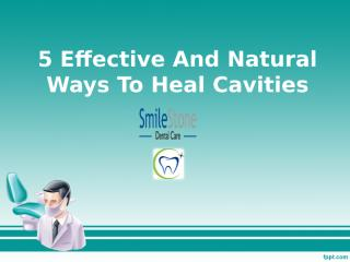 5 effective and natural ways to heal cavities.ppt