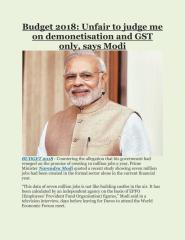 Budget 2018- Unfair to judge me on demonetisation and GST only, says Modi.pdf